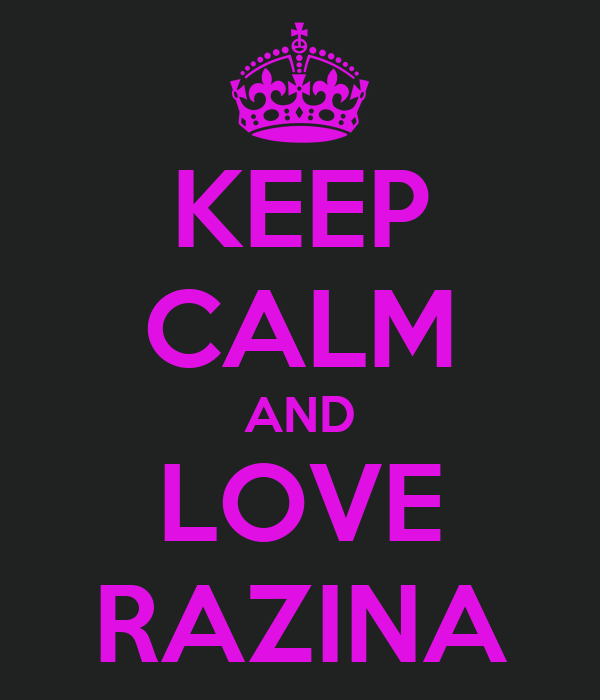 KEEP CALM AND LOVE RAZINA