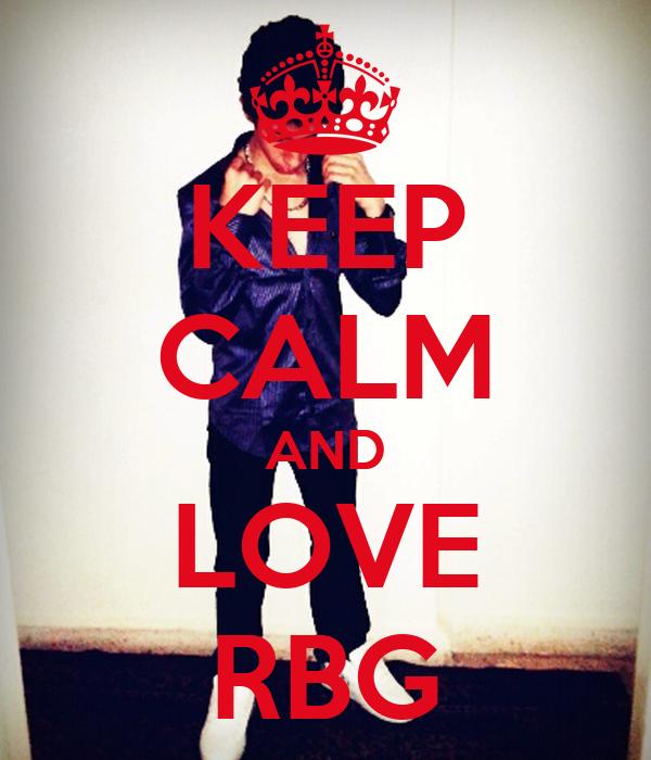 KEEP CALM AND LOVE RBG