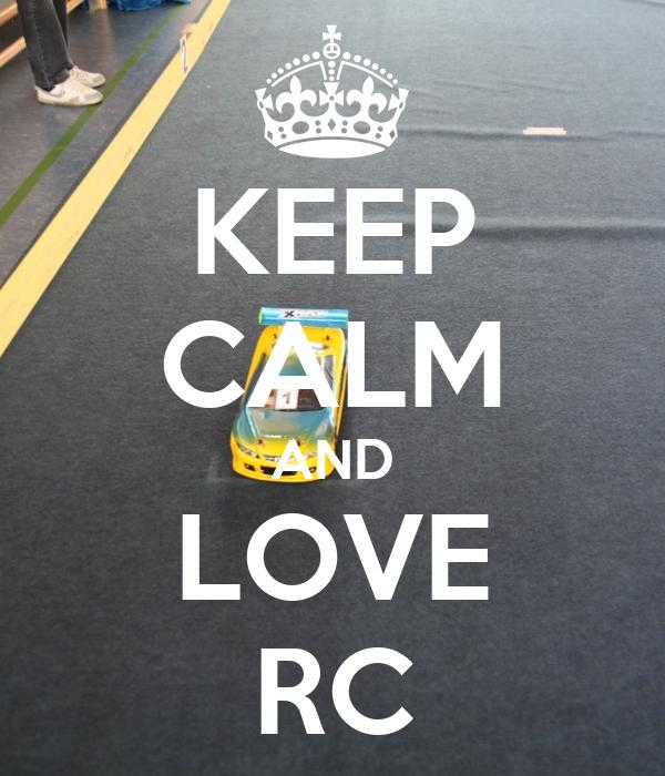 KEEP CALM AND LOVE RC