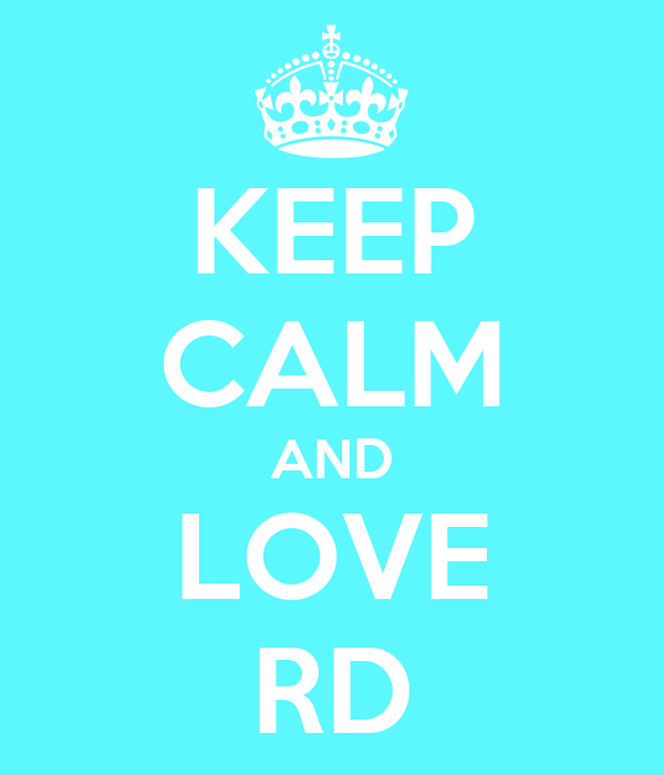 KEEP CALM AND LOVE RD