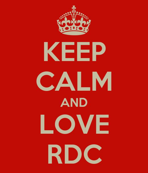 KEEP CALM AND LOVE RDC