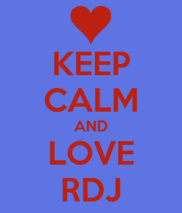 KEEP CALM AND LOVE RDJ