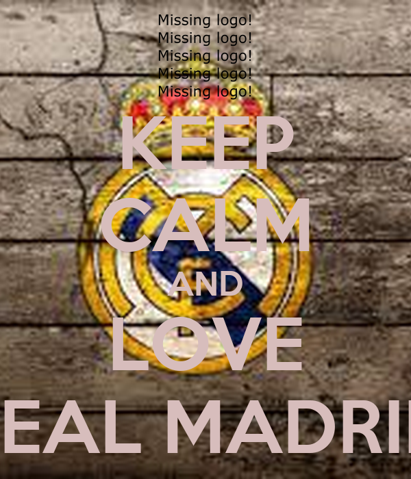 KEEP CALM AND LOVE REAL MADRID