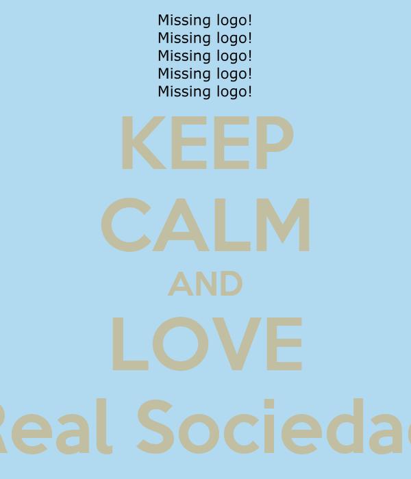 KEEP CALM AND LOVE Real Sociedad
