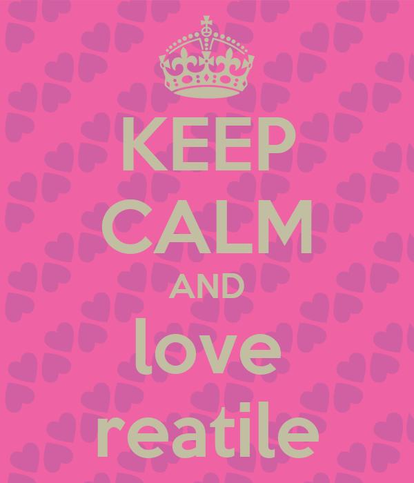 KEEP CALM AND love reatile