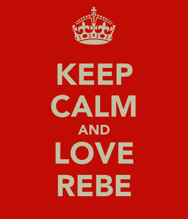 KEEP CALM AND LOVE REBE