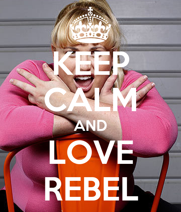 KEEP CALM AND LOVE REBEL