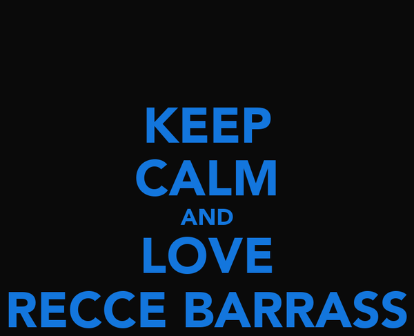 KEEP CALM AND LOVE RECCE BARRASS