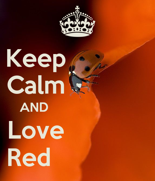 Keep             Calm             AND                         Love              Red