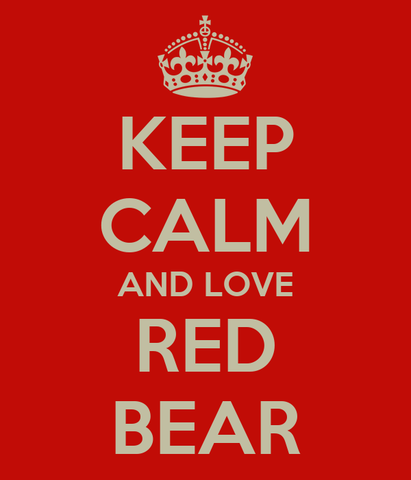 KEEP CALM AND LOVE RED BEAR