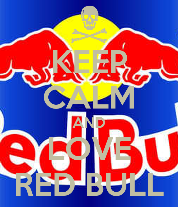 KEEP CALM AND LOVE RED BULL