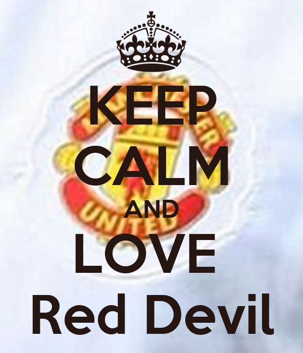 KEEP CALM AND LOVE  Red Devil