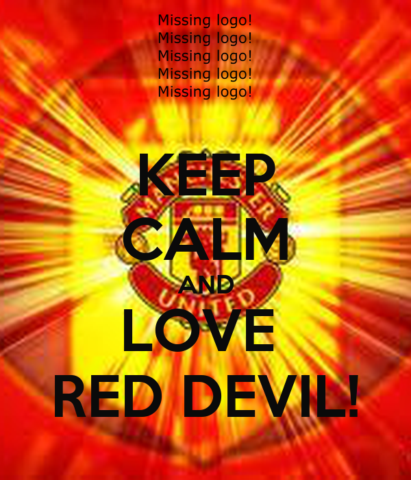 KEEP CALM AND LOVE  RED DEVIL!