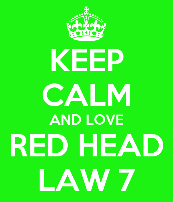 KEEP CALM AND LOVE RED HEAD LAW 7