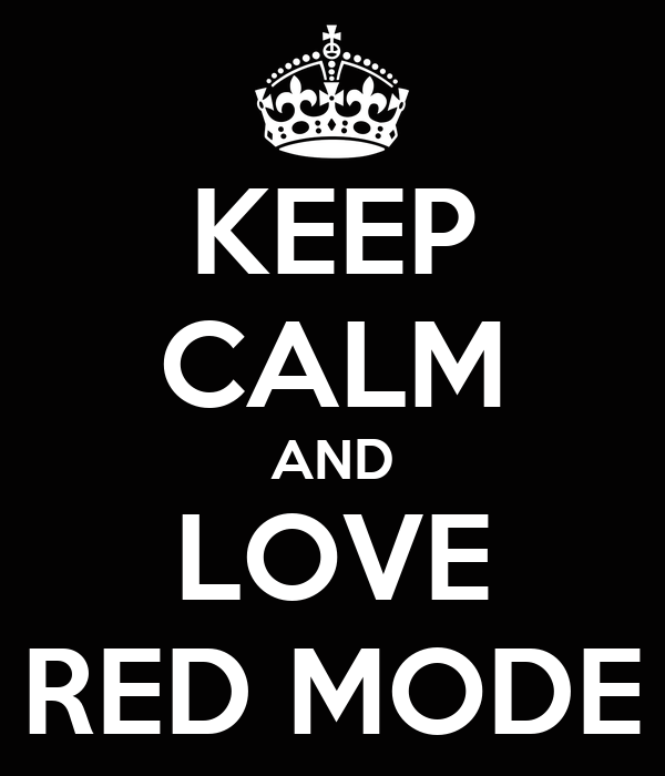 KEEP CALM AND LOVE RED MODE
