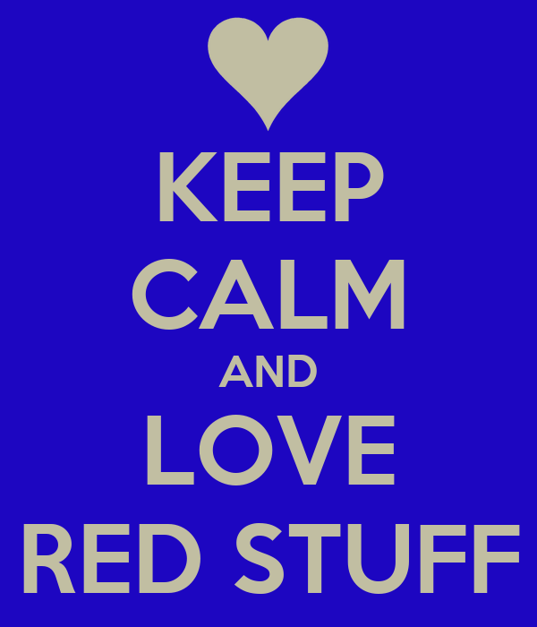 KEEP CALM AND LOVE RED STUFF