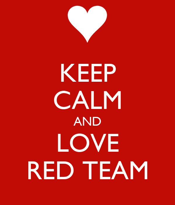 KEEP CALM AND LOVE RED TEAM