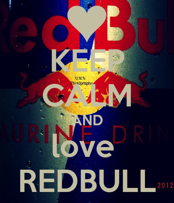 KEEP CALM AND love  REDBULL