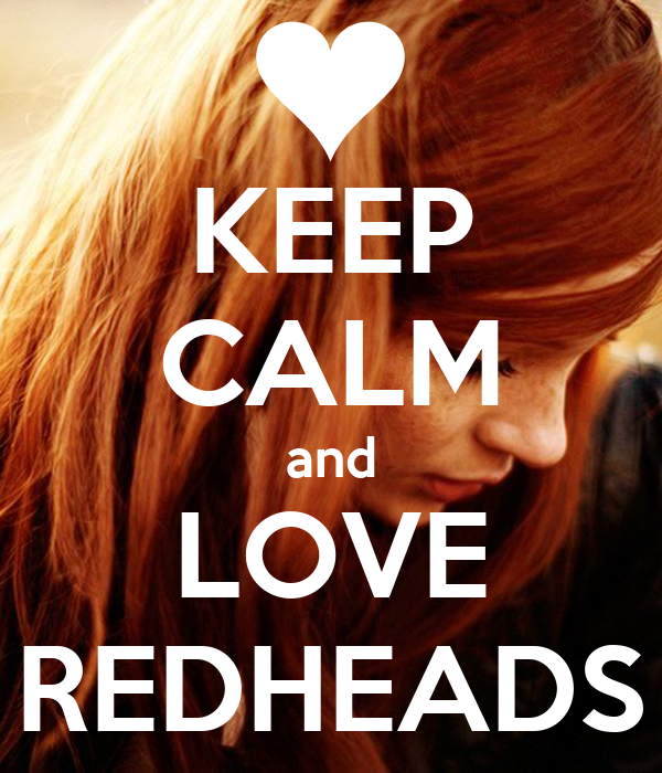 KEEP CALM and LOVE REDHEADS