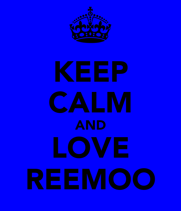 KEEP CALM AND LOVE REEMOO
