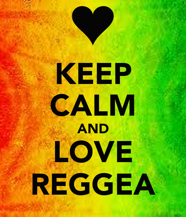 KEEP CALM AND LOVE REGGEA