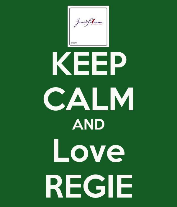 KEEP CALM AND Love REGIE