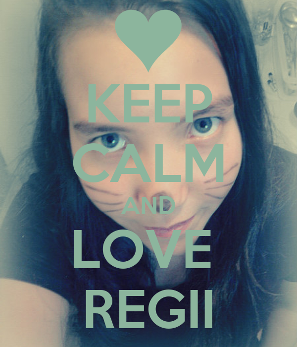 KEEP CALM AND LOVE  REGII