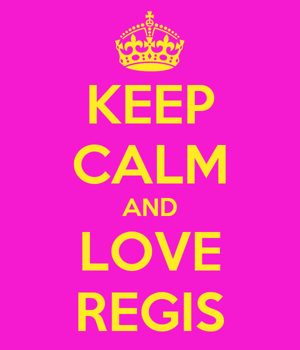 KEEP CALM AND LOVE REGIS