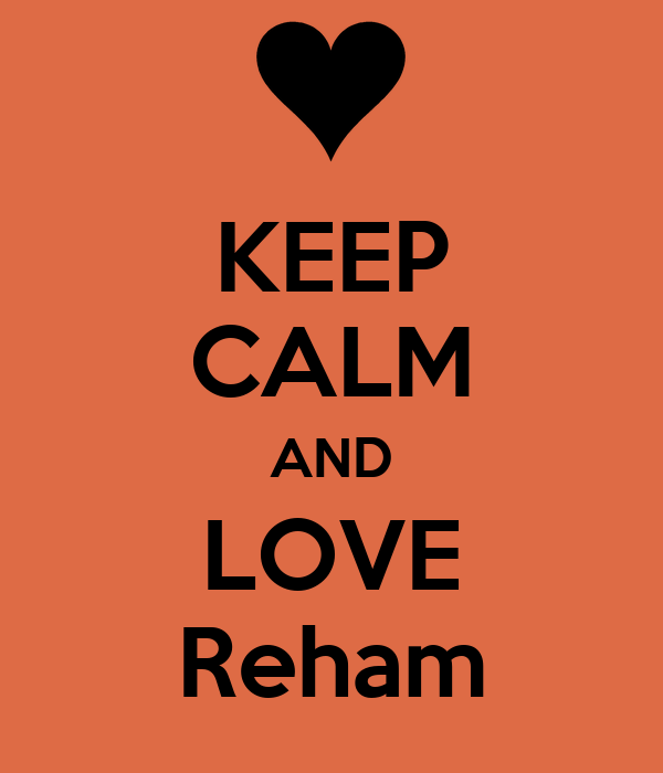 KEEP CALM AND LOVE Reham