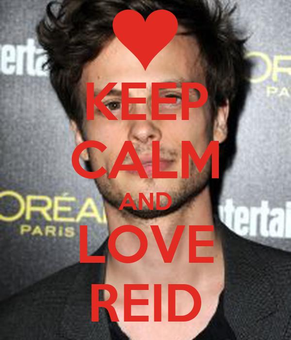 KEEP CALM AND LOVE REID