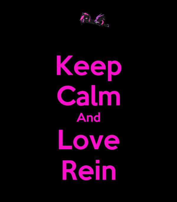 Keep Calm And Love Rein
