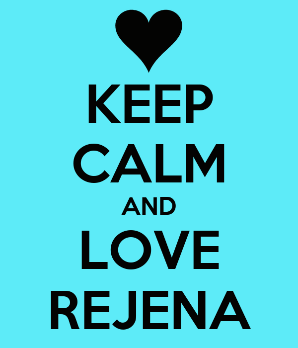 KEEP CALM AND LOVE REJENA
