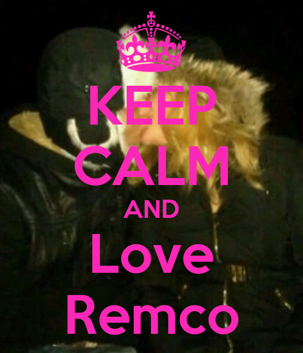 KEEP CALM AND Love Remco