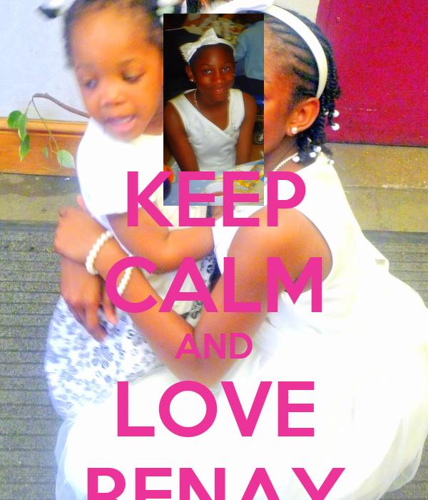 KEEP CALM AND LOVE RENAY