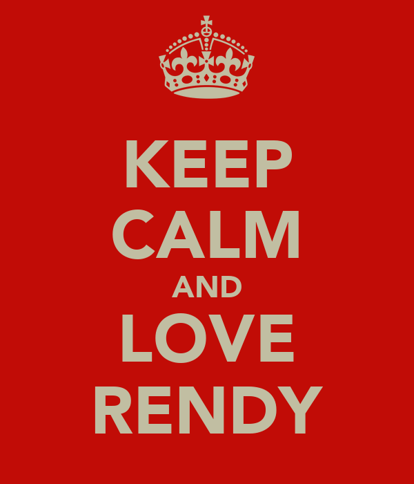 KEEP CALM AND LOVE RENDY