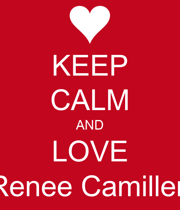 KEEP CALM AND LOVE Renee Camilleri