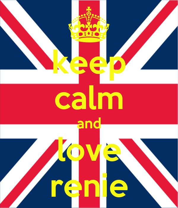 keep calm and love renie