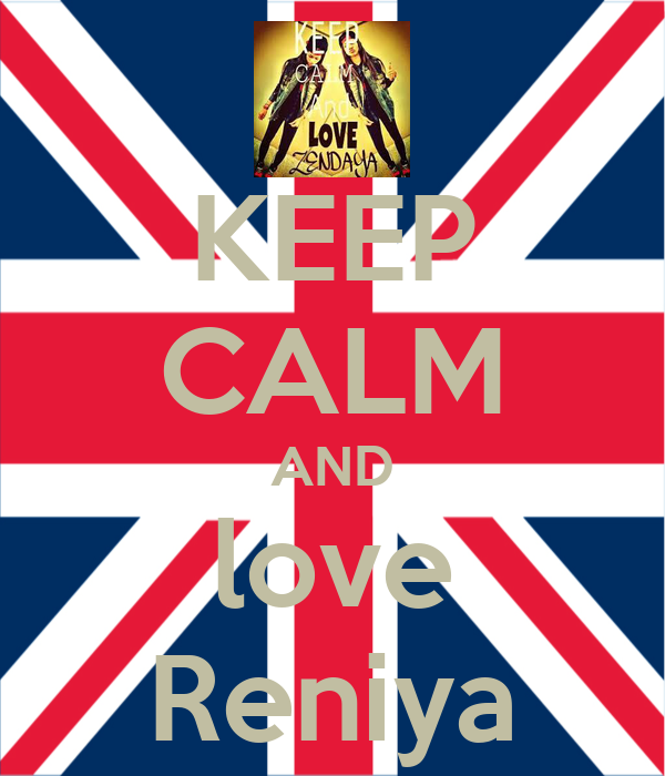 KEEP CALM AND love Reniya