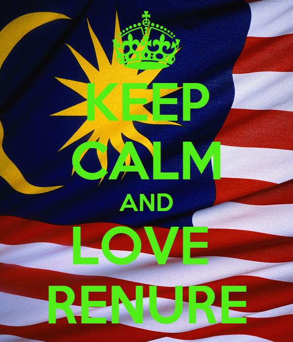 KEEP CALM AND LOVE  RENURE