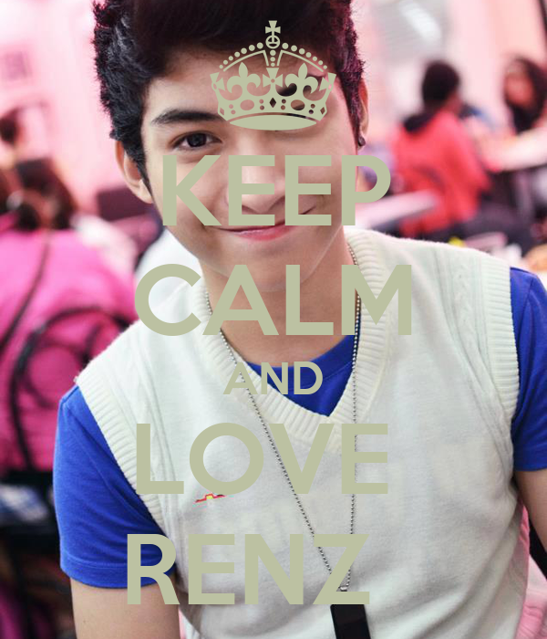 KEEP CALM AND LOVE  RENZ
