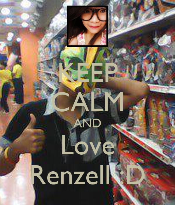 KEEP CALM AND Love Renzell :D