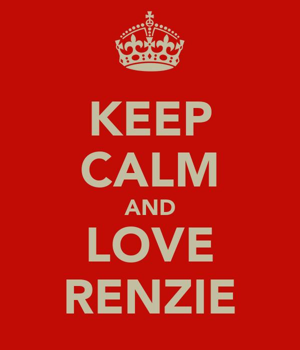 KEEP CALM AND LOVE RENZIE
