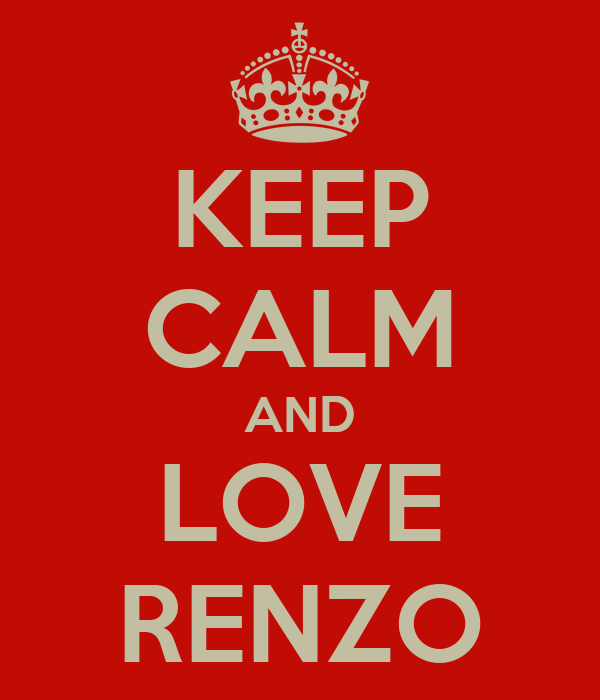 KEEP CALM AND LOVE RENZO