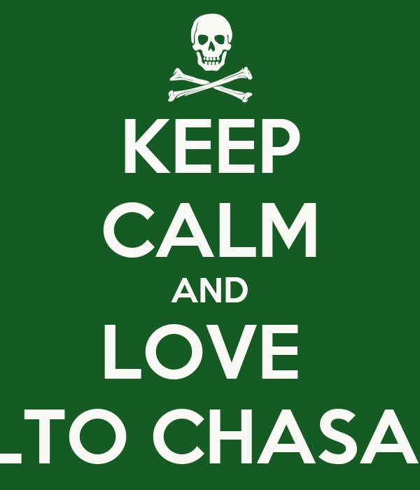 KEEP CALM AND LOVE  REPALTO CHASANGPA