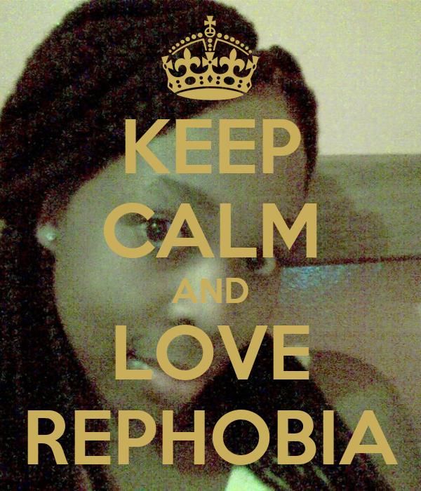 KEEP CALM AND LOVE REPHOBIA