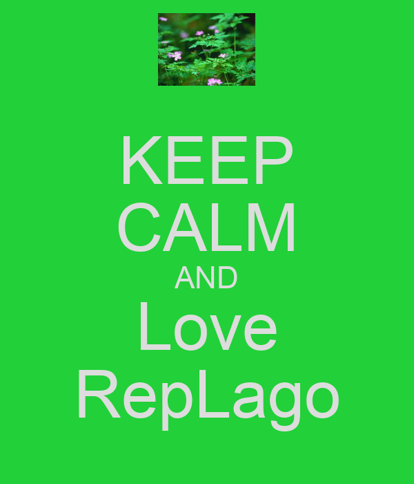 KEEP CALM AND Love RepLago