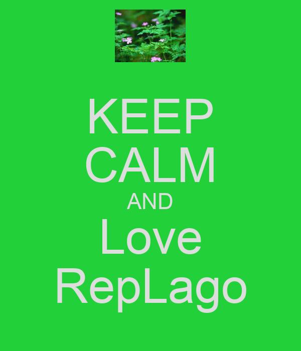 KEEP CALM AND Love RepLago