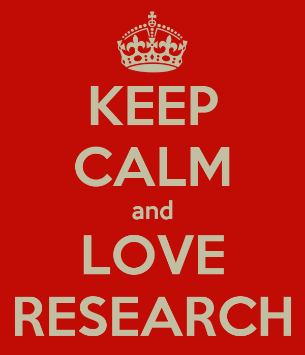 KEEP CALM and LOVE RESEARCH
