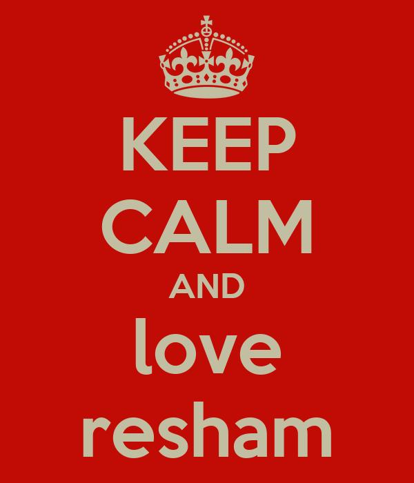 KEEP CALM AND love resham