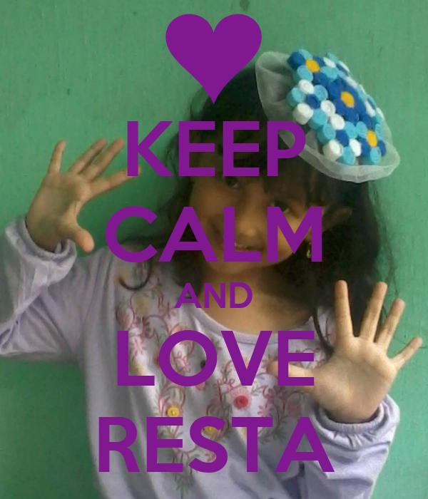 KEEP CALM AND LOVE RESTA